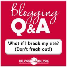 What if I break my site? (Don't freak out!) | | Blogging Tips | Follow my Blogging Boards at www.pinterest.com/jilllevenhagen