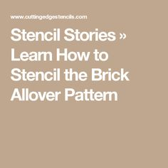 Stencil Stories » Learn How to Stencil the Brick Allover Pattern