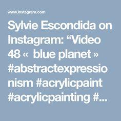 "Sylvie Escondida on Instagram: ""Video 48 « blue planet» #abstractexpressionism #acrylicpaint #acrylicpainting #acrylicart #fluidart #wordofartists #fluidpainting…"""