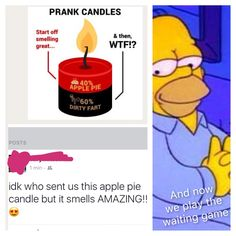 Where do we get prank candles? This prank war started with me and I'm going to end it