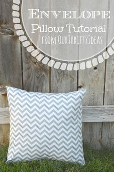 Envelope Pillow tutorial from OurThriftyIdeas.com. Super simple and only takes 30 minutes from starts to finish.