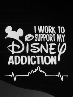 I Work To Support My Disney Addiction vinyl car decal - FREE shipping!