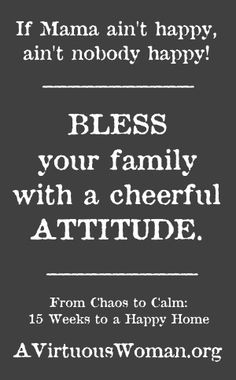 Bless Your Family with a Cheerful Attitude   A Virtuous Woman