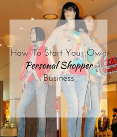 How To Start Your Own Personal Shopper Business