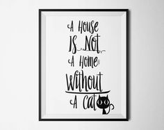 Printable Cat Quote Wall Art, A House is Not a Home Without a Cat, Black by PrintableKittens on Etsy