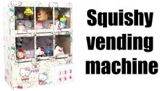 how to make a vending machine for squishies