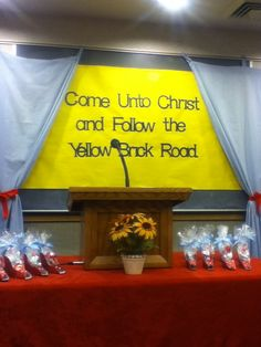 """Come unto Christ"" and follow the yellow brick road. Wizard of Oz themes new beginnings. My ward did this! Too cute!"
