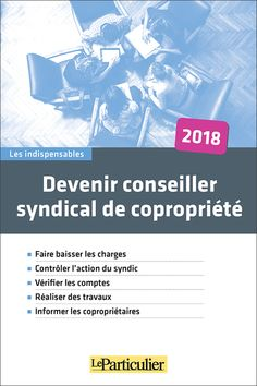 Devenir conseiller syndical de copropriété (Édition 2018)