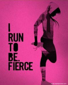 I run to be FIERCE! #workout #running #sport