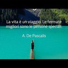 De Pascalis Citazioni Verità Viaggiare Percorsi Conoscenza Culture Persone Umanità