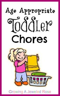 Growing A Jeweled Rose: Toddler Chores