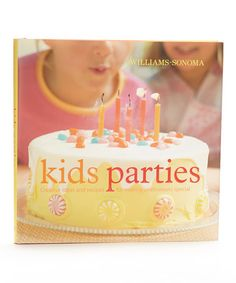 Take a look at this Kid's Parties Hardcover by Williams-Sonoma on #zulily today!