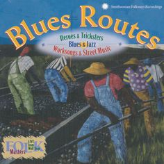 American Roots Music: Blues Routes: Heroes and Tricksters: Blues and Jaz... Smithsonian Folkways SFW CD 40118