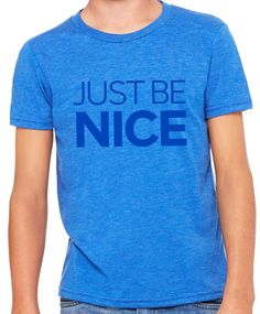 just be nice youth t-shirt
