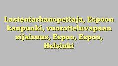 Lastentarhanopettaja, Espoon kaupunki, vuorotteluvapaan sijaisuus, Espoo, Espoo, Helsinki
