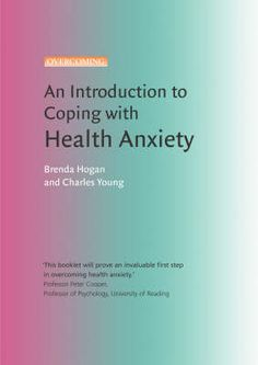 Brenda Hogan & Charles Young - An Introduction to Coping with Health Anxiety Deal With Anxiety, Anxiety Relief, Stress And Anxiety, Anxiety Attacks Symptoms, Health Anxiety, Mental Health