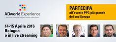 ADworld Experience 2016 è qui! L'evento PPC più grande del sud Europa sarà a Bologna il 14 e 15 Aprile 2016