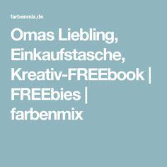 Omas Liebling, Einkaufstasche, Kreativ-FREEbook | FREEbies | farbenmix
