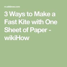 3 Ways to Make a Fast Kite with One Sheet of Paper - wikiHow