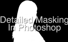 Detailed Masking in Photoshop: One of The Fastest and Most Accurate Ways To Cut-Out Subjects for Composites