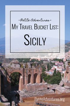 My Travel Bucket List: Sicily, Italy [PetiteAdventures.org] * * Travel | Wanderlust | Travel Blog | Travel Blogger | Adventure | Explore | Europe | Europa | Taormina | Catania | Mount Etna