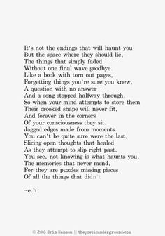 It is not the endings that will haunt you, but the space where they should be.