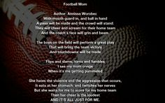 OMG brought tears to my eyes! I love this! So true to how I feel as a football mom.