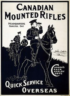A Canadian cavalry recruitment poster for the Great War, ~1914. The use of horses in World War I marked a transitional period in the evolution of armed conflict. Cavalry units were initially considered essential offensive elements of a military force, but over the course of the war, the vulnerability of horses to modern machine gun and artillery fire reduced their utility on the battlefield. This paralleled the development of tanks, which would ultimately replace cavalry in sho