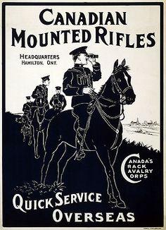 Canadian Mounted Rifles WWI Recruitment Poster, c Ww1 Propaganda Posters, Cold War Propaganda, Rifles, Radios, History Magazine, Information Poster, Canadian History, Canadian Army, World War One