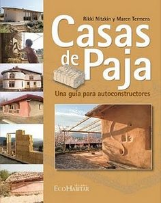 Strawbale building courses in Spain and have written this book Trailer Casa, Straw Bale Construction, Casas Containers, Adobe House, Eco Architecture, Natural Homes, Pole Barn Homes, Passive House, Earth Homes