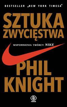 Sztuka zwycięstwa. Wspomnienia twórcy Nike - Knight Phil | Książka w Sklepie EMPIK.COM