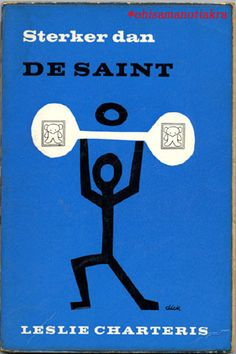 題名:STERKER DAN DE SAINT(セイントよりも強い) 作者:LESLIE CHARTERIS 翻訳:HAVANK 出版社:A.W.Bruna & Zoon オランダ 出版年:1960年 カバーデザイン:Dick Bruna Zwart Beetjes 274