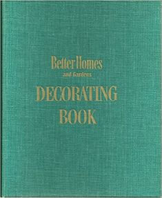 Better Homes and Gardens Decorating Book: Better Homes and Gardens: Amazon.com: Books
