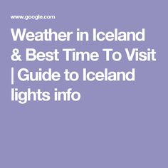 Weather in Iceland & Best Time To Visit | Guide to Iceland   lights info