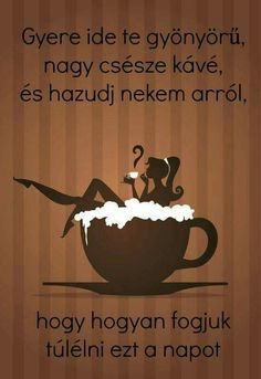 Dobj egy kedvelést, ha te is így érzel! Coffee Love, Coffee Break, Coffee Pictures, Cool Pictures, Forgiveness Quotes, Inspiring Things, Fix You, Coffee Quotes, Cute Quotes