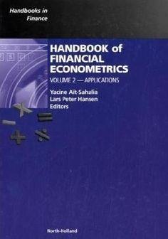 Handbook of financial econometrics tools and techniques. Volume 2, Applications / edited by Yacine Aït-Sahalia, Lars Peter Hansen (2010)