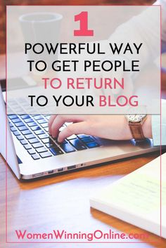 1 Powerful Way to Get People to Return to Your Blog Every Month