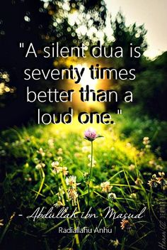 A silent dua is seventy times better than a loud one ! Imam Ali Quotes, Allah Quotes, Muslim Quotes, Islam Religion, Islam Muslim, Islam Quran, Islamic Inspirational Quotes, Islamic Quotes, Islamic Birthday Wishes