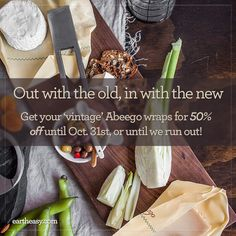 Out with the old, in with the new   50% Off Abeego Foodwrap Take advantage of the last remaining deadstock we have in our warehouse, and get your 'vintage' Abeego designs for whopping 50% off until Oct. 31st, 2016 or 'til we run out. Hurry - supplies are limited and won't last long! Visit eartheasy.com to get yours today.