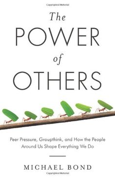 The Power of Others: Peer Pressure, Groupthink, and How the People Around Us Shape Everything We Do by Michael Bond http://www.amazon.com/dp/1780743440/ref=cm_sw_r_pi_dp_pBCIub1GYAA3M