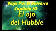 VIAJE POR EL UNIVERSO CAPITULO 10  EL OJO DEL HUBBLE VIA LACTEA DOCUMENT...