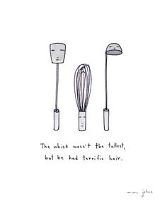 the whisk wasn't the tallest Art Print by Marc Johns