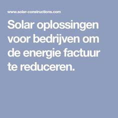Solar oplossingen voor bedrijven om de energie factuur te reduceren.