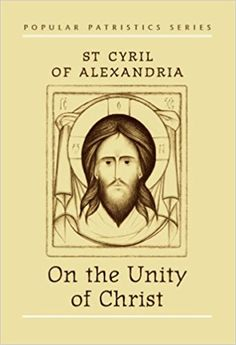 On the Unity of Christ: Saint Cyril of Alexandria, John Anthony McGuckin: 9780881411331: Amazon.com: Books
