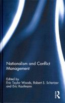 Nationalism and conflict management. Routlege, 2012.