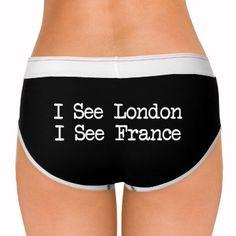 see london see france undies. i love funny underwear!
