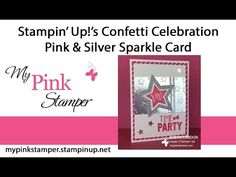 Stampin' Up!'s Confetti Celebration Pink & Silver Sparkle Embossed Card - Episode 490 - YouTube