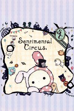 Sentimental Circus :)