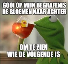 Dutch Quotes, My Tea, Adult Humor, Jokes, Lol, Sayings, Karma, Funny Things, Funny Stuff