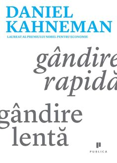 Daniel Kahneman - Gandire rapida, gandire lenta - Daniel Kahneman, Leadership, My Books, Things I Want, Learning, Studying, Teaching, Education